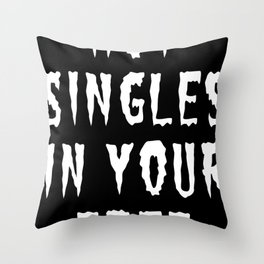 HOT SINGLES IN YOUR AREA (WHITE) Throw Pillow