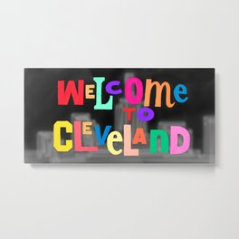 Welcome to Cleveland CLE Metal Print