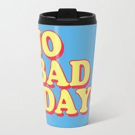 NO BAD DAYS Travel Mug