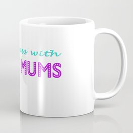 Don't Mess With Stage Mums Coffee Mug