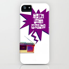 Make Some Noise! iPhone Case