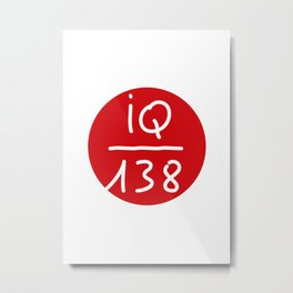 IQ 138 - for Sarah Metal Print