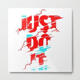 Just Do It.... Metal Print