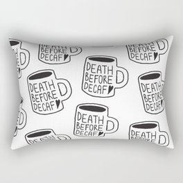 Death Before Decaf Rectangular Pillow