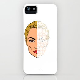 """Unique Half Face Design Of A Woman """"Hope For The Best Expect The Worst And Take What Comes"""" T-shirt iPhone Case"""
