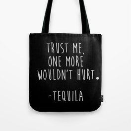 Trust Me - TEQUILA Tote Bag