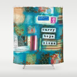 Carry hope close Shower Curtain