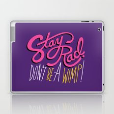 Stay Rad. Don't Be a Wimp. Laptop & iPad Skin