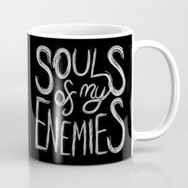 Souls of my Enemies (Black Version) Coffee Mug