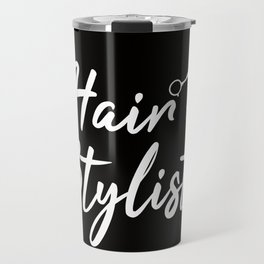 Hairdresser Hairstylist Travel Mug
