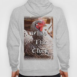 What The Cluck Hoody