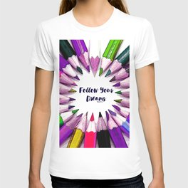 Follow Your Dreams Teen Collection by Bagaceous T-shirt