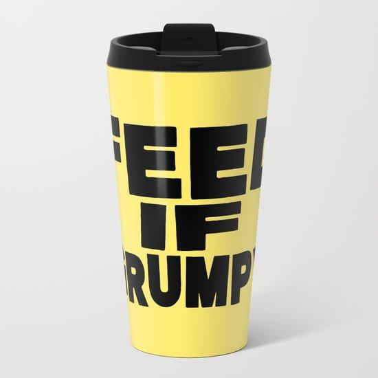 Feed If Grumpy Metal Travel Mug