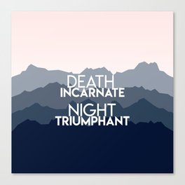 A Court of Mist and Fury - Death incarnate. Night triumphant Canvas Print