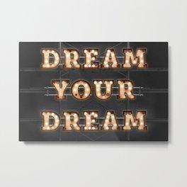 Dream your Dream - Bulb Metal Print