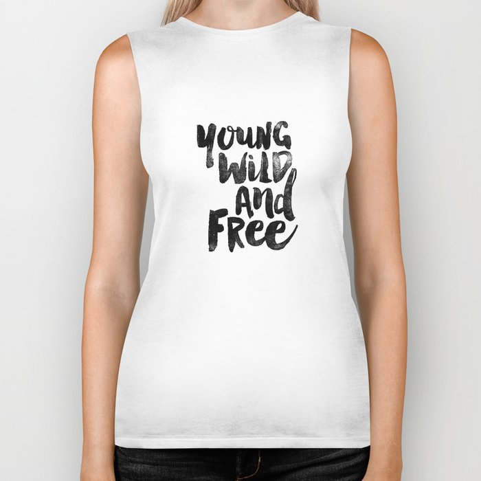Young Wild and Free black and white monochrome typography poster design bedroom wall art home decor Biker Tank