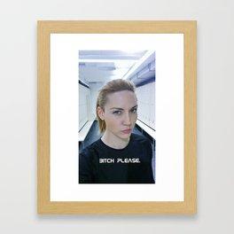 Bitch please. Framed Art Print