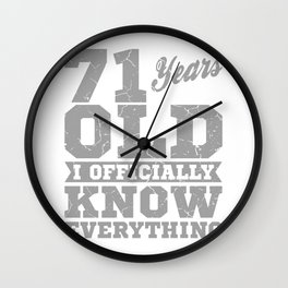 71 Years Old, Know Everything 71st Birthday Gift Wall Clock
