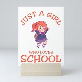 Just A Girl Who Loves School happy Mini Art Print