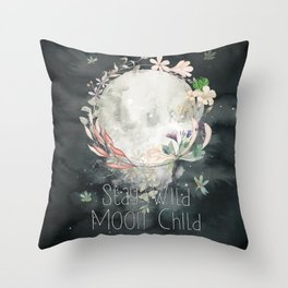 Stay Wild, Moon Child Throw Pillow