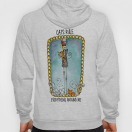 Cats Rule Everything Around me Hoody