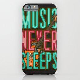 Music Never Sleeps iPhone Case