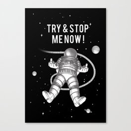 Try and stop me now! Canvas Print