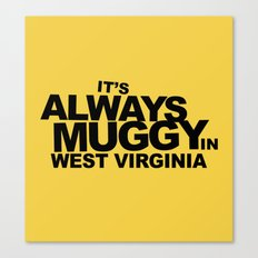 It's Always Muggy in West Virginia by RonkyTonk Canvas Print