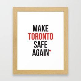 Make Toronto Safe Again MCGA Ontario #FordNation Framed Art Print