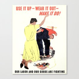 Use It Up - Wear It Out Canvas Print