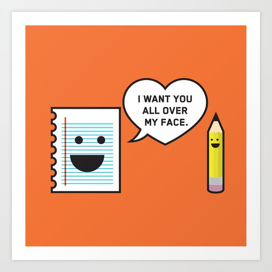 I Want You All Over My Face Art Print