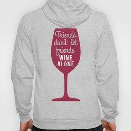 Wine Alone Hoody