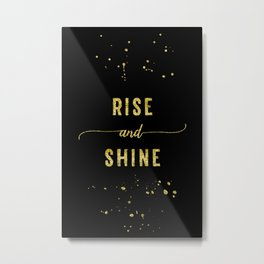 TEXT ART GOLD Rise and shine Metal Print