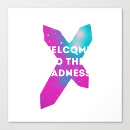 welcome to the madness Canvas Print