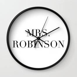 Mrs. Robinson Wall Clock