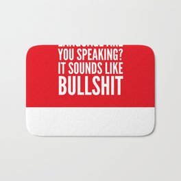 I'm Sorry, What Language Are You Speaking? It Sounds Like Bullshit (Red) Bath Mat