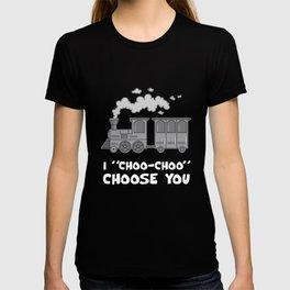 I Choo Choo Choose You Steam Engine Train Fan Locomotive Model T-shirt