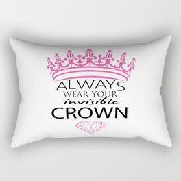 Always Wear Your Invisible Crown Rectangular Pillow