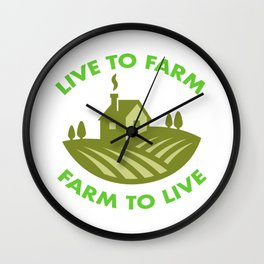 Live To Farm Farm To Live Wall Clock