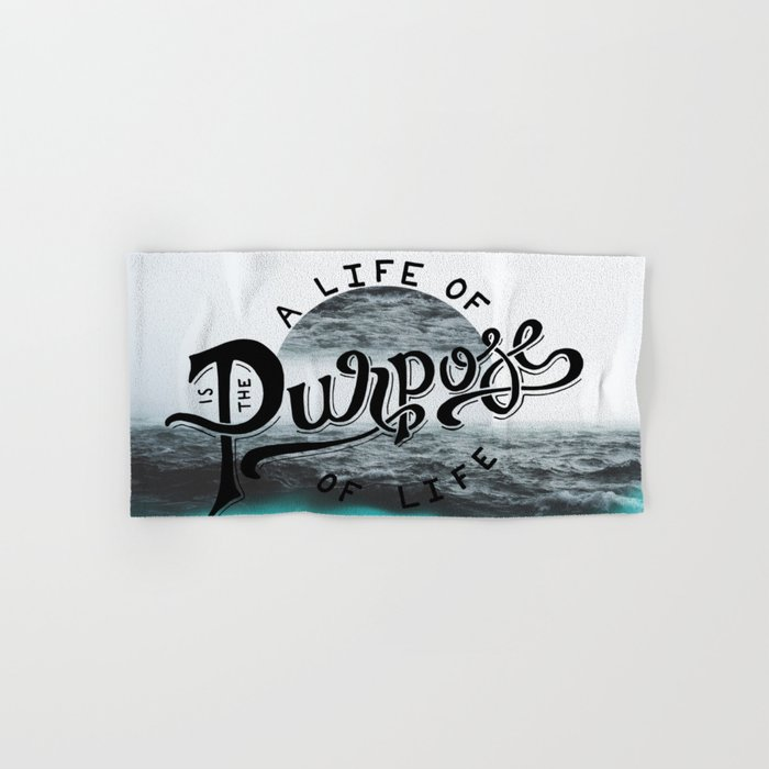 A life of purpose Hand & Bath Towel
