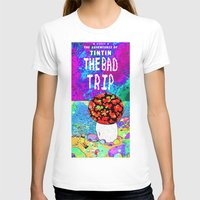 tintin T-shirts featuring THE BAD TRIP.  (THE ADVENTURES OF TINTIN). by Dave Bell