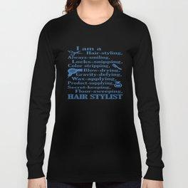 I am a Hair Stylist Long Sleeve T-shirt