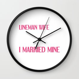 People Dream of Meeting their Hero Lineman Wife T-Shirt Wall Clock