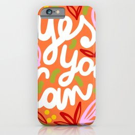 Yes You Can #motivational iPhone Case