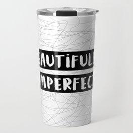 Beautifully Imperfect Travel Mug