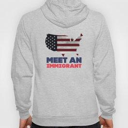 Meet An Immigrant Shirt Hoody