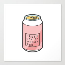 fresh can of whoops ass Canvas Print