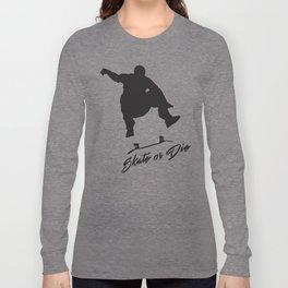 Skate or Die Long Sleeve T-shirt