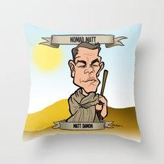Nomad Matt (Matt Damon) Throw Pillow