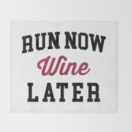 Run Now, Wine Later Funny Quote Throw Blanket